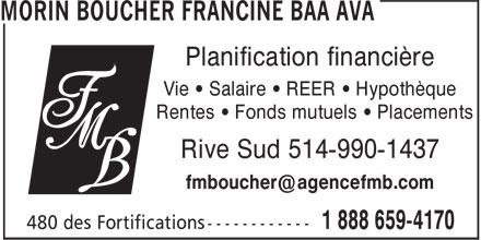 Agence Francine Morin Boucher (450-359-4170) - Annonce illustrée======= - Planification financière Vie • Salaire • REER • Hypothèque Rentes • Fonds mutuels • Placements Rive Sud 514-990-1437 fmboucher@agencefmb.com