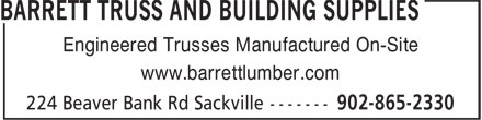 Barrett Truss And Building Supplies Limited (902-865-2330) - Annonce illustrée======= - Engineered Trusses Manufactured On-Site www.barrettlumber.com
