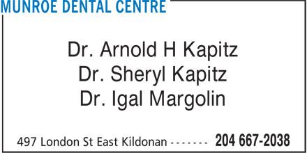 Munroe Dental Centre (204-667-2038) - Display Ad - Dr. Arnold H Kapitz Dr. Sheryl Kapitz Dr. Igal Margolin  Dr. Arnold H Kapitz Dr. Sheryl Kapitz Dr. Igal Margolin