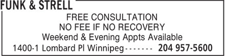 Funk & Strell (204-957-5600) - Display Ad - FREE CONSULTATION NO FEE IF NO RECOVERY Weekend & Evening Appts Available