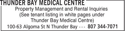 Thunder Bay Medical Centre (807-344-7071) - Annonce illustrée======= - Property Management and Rental Inquiries (See tenant listing in white pages under Thunder Bay Medical Centre)