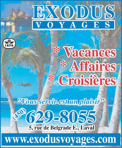 """Exodus Voyages (450-629-8055) - Annonce illustrée======= - Vacances Affaires CroisièresCoisiè """"Vous servir est un plaisir"""" (450) 629-(450) 629-8055 5, rue de Belgrade E., Laval www.exodusvoyages.com"""