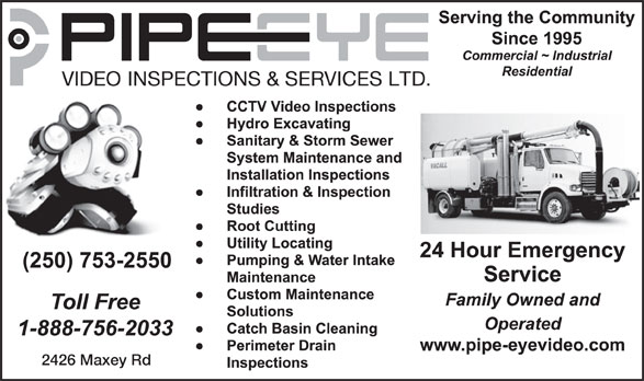 Pipe-Eye Video Inspections (250-753-2550) - Annonce illustrée======= - 2426 Maxey Rd  2426 Maxey Rd