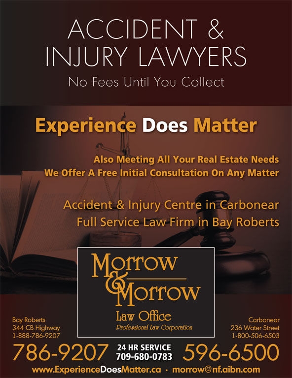 Morrow & Morrow Law Office (709-786-9207) - Display Ad - Accident & Injury Centre in Carbonear 709-680-0783 24 HR SERVICE Full Service Law Firm in Bay Roberts We Offer A Free Initial Consultation On Any Matter Also Meeting All Your Real Estate Needs Experience Does Matter