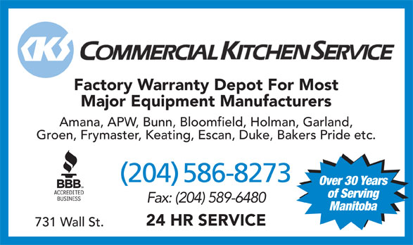 Commercial Kitchen Service (204-586-8273) - Annonce illustrée======= - Factory Warranty Depot For Most Major Equipment Manufacturers Amana, APW, Bunn, Bloomfield, Holman, Garland, Groen, Frymaster, Keating, Escan, Duke, Bakers Pride etc. (204) 586-8273 Over 30 Years of Serving Fax: (204) 589-6480 Manitoba 24 HR SERVICE 731 Wall St.