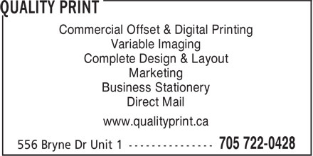 Quality Print (705-722-0428) - Annonce illustrée======= - Commercial Offset & Digital Printing Variable Imaging Complete Design & Layout Marketing Business Stationery Direct Mail www.qualityprint.ca