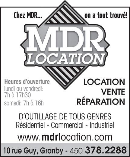 Location M D R Inc (450-378-2288) - Annonce illustrée======= - LOCATIONLO lundi au vendredi:di: VENTE 7h à 17h30 RÉPARATION samedi: 7h à 16h D OUTILLAGE DE TOUS GENRES Résidentiel - Commercial - Industriel www. Heures d ouvertureerture mdr location.com 10 rue Guy, Granby - 450 378.2288