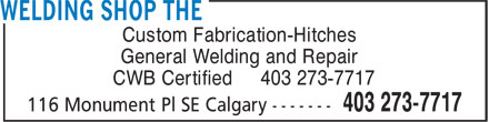 The Welding Shop (403-273-7717) - Display Ad - General Welding and Repair CWB Certified 403 273-7717 Custom Fabrication-Hitches