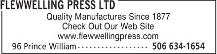 Flewwelling Press Ltd (506-634-1654) - Annonce illustrée======= - Quality Manufactures Since 1877 Check Out Our Web Site www.flewwellingpress.com
