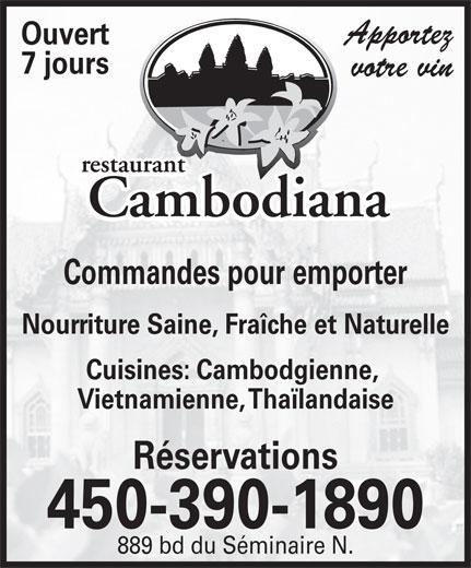 Restaurant Cambodiana (450-348-7790) - Annonce illustrée======= - Apportez Ouvert 7 jours votre vin Commandes pour emporter Nourriture Saine, Fraîche et Naturelle Cuisines: Cambodgienne, Vietnamienne, Thaïlandaise Réservations 450-390-1890 889 bd du Séminaire N.