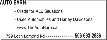 Auto Barn (506-693-2886) - Annonce illustrée======= - - Credit for ALL Situations - Used Automobiles and Harley Davidsons - www.TheAutoBarn.ca