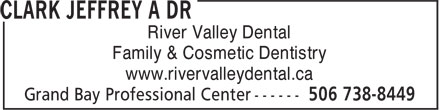 Dr. Jeff A. Clark (506-738-8449) - Annonce illustrée======= - www.rivervalleydental.ca River Valley Dental Family & Cosmetic Dentistry