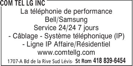 COM-TEL LG Inc (418-839-6454) - Annonce illustrée======= - La téléphonie de performance Bell/Samsung Service 24/24 7 jours - Câblage - Système téléphonique (IP) - Ligne IP Affaire/Résidentiel www.comtellg.com