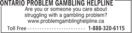 La Ligne Ontarienne d'Aide Sur Le Jeu Problematique (1-888-320-6115) - Annonce illustrée======= - Are you or someone you care about struggling with a gambling problem? www.problemgamblinghelpline.ca