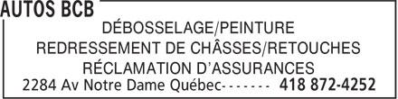 Auto B C B Inc (418-872-4252) - Annonce illustrée======= - DÉBOSSELAGE/PEINTURE REDRESSEMENT DE CHÂSSES/RETOUCHES RÉCLAMATION D'ASSURANCES