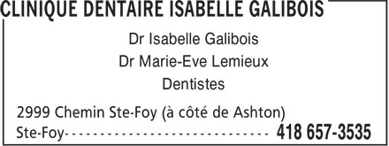 Clinique Dentaire Isabelle Galibois (418-657-3535) - Display Ad - Dr Isabelle Galibois Dr Marie-Eve Lemieux Dentistes