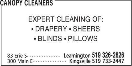 Canopy Cleaners (519-326-2826) - Display Ad - EXPERT CLEANING OF: • DRAPERY • SHEERS • BLINDS • PILLOWS Leamington 519 326-2826 300 Main E -------------- Kingsville 519 733-2447