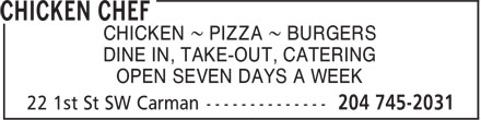 Chicken Chef Canada (204-745-2031) - Annonce illustrée======= - CHICKEN ~ PIZZA ~ BURGERS DINE IN, TAKE-OUT, CATERING OPEN SEVEN DAYS A WEEK