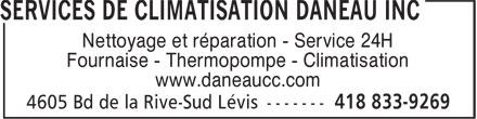 Services de Climatisation Daneau Inc (418-833-9269) - Annonce illustrée======= - Nettoyage et réparation - Service 24H Fournaise - Thermopompe - Climatisation www.daneaucc.com
