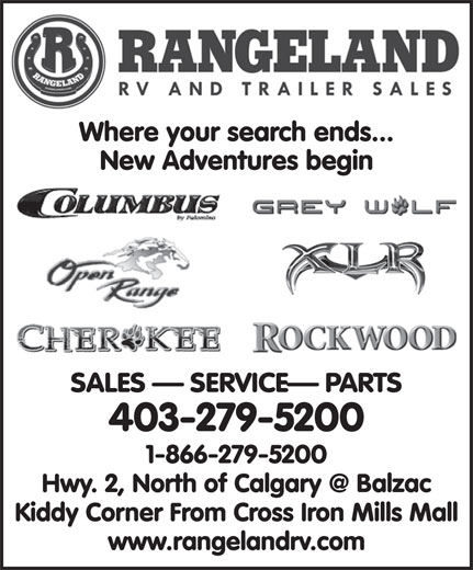Rangeland RV & Trailer Sales (403-279-5200) - Display Ad - New Adventures begin SALES   SERVICE  PARTS 403-279-5200 1-866-279-5200 Kiddy Corner From Cross Iron Mills Mall www.rangelandrv.com Where your search ends...