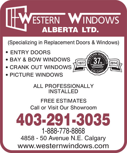 Western Windows Alberta Ltd (403-291-3035) - Annonce illustrée======= - ALBERTA LTD. 37th 20141977 403-291-3035 1-888-778-8868 4858 - 50 Avenue N.E. Calgary www.westernwindows.com ESTERN INDOWS