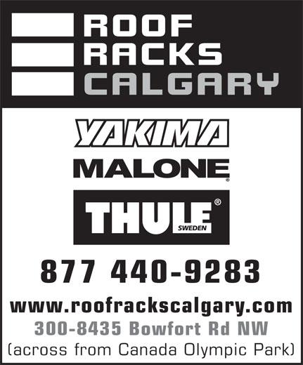 Roof Racks Calgary (1-877-440-9283) - Display Ad - 300-8435 Bowfort Rd NW 877 440-9283 877 440-9283 www.roofrackscalgary.com (across from Canada Olympic Park) www.roofrackscalgary.com 300-8435 Bowfort Rd NW (across from Canada Olympic Park)