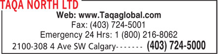 Taqa North Ltd (403-724-5000) - Display Ad - Web: www.Taqaglobal.com Fax: (403) 724-5001 Emergency 24 Hrs: 1 (800) 216-8062