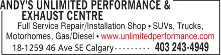 Andy's Unlimited Performance & Exhaust Centre (403-243-4949) - Annonce illustrée======= - Full Service Repair/Installation Shop • SUVs, Trucks, Motorhomes, Gas/Diesel • www.unlimitedperformance.com