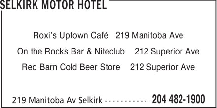 Selkirk Motor Hotel (204-482-1900) - Annonce illustrée======= - Roxi's Uptown Café 219 Manitoba Ave On the Rocks Bar & Niteclub 212 Superior Ave Red Barn Cold Beer Store 212 Superior Ave