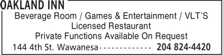Oakland Inn (204-824-4420) - Annonce illustrée======= - Beverage Room / Games & Entertainment / VLT'S Licensed Restaurant Private Functions Available On Request
