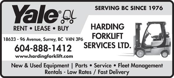 Harding Forklift Services Ltd (1-877-217-9460) - Annonce illustrée======= - SERVING BC SINCE 1976 HARDING RENT   LEASE   BUY FORKLIFT 18623 - 96 Avenue, Surrey, BC  V4N 3P6 SERVICES LTD. 604-888-1412 www.hardingforklift.com New & Used Equipment Parts   Service   Fleet Management Rentals - Low Rates / Fast Delivery