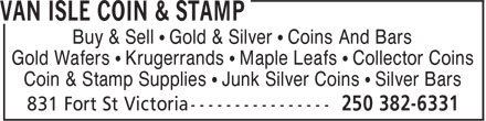 Van Isle Coin & Stamp (250-382-6331) - Annonce illustrée======= - Buy & Sell • Gold & Silver • Coins And Bars Gold Wafers • Krugerrands • Maple Leafs • Collector Coins Coin & Stamp Supplies • Junk Silver Coins • Silver Bars