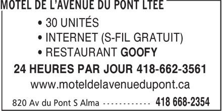 Motel de L'Avenue Du Pont Ltée (418-668-2354) - Annonce illustrée======= - • 30 UNITÉS • INTERNET (S-FIL GRATUIT) • RESTAURANT GOOFY 24 HEURES PAR JOUR 418-662-3561 www.moteldelavenuedupont.ca