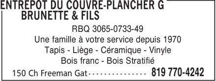 Entrepôt Du Couvre-Plancher G Brunette & Fils (819-770-4242) - Annonce illustrée======= - RBQ 3065-0733-49 Une famille à votre service depuis 1970 Tapis - Liège - Céramique - Vinyle Bois franc - Bois Stratifié