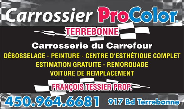 Carrosserie Du Carrefour (450-964-6681) - Annonce illustrée======= - TERREBONNE Carrosserie du Carrefour DÉBOSSELAGE - PEINTURE - CENTRE D'ESTHÉTIQUE COMPLET ESTIMATION GRATUITE - REMORQUAGE VOITURE DE REMPLACEMENT FRANÇOIS TESSIER PROP. 917 Bd Terrebonne 450.964.6681646681