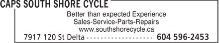 Caps South Shore Cycle (604-596-2453) - Display Ad - Better than expected Experience Sales-Service-Parts-Repairs www.southshorecycle.ca