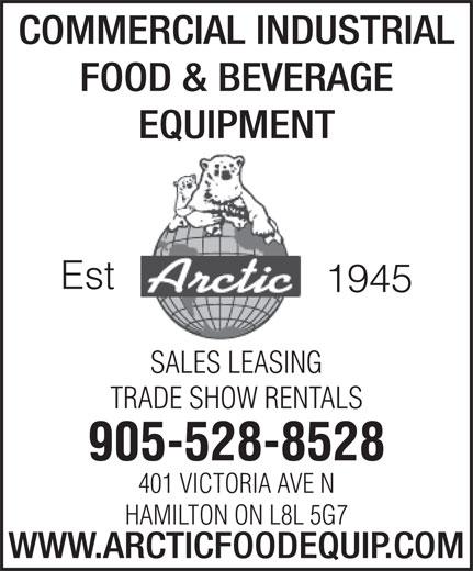 Arctic Refrigeration & Equipment (1-866-528-8528) - Annonce illustrée======= - COMMERCIAL INDUSTRIAL FOOD & BEVERAGE EQUIPMENT Est 1945 SALES LEASING TRADE SHOW RENTALS 905-528-8528 401 VICTORIA AVE N HAMILTON ON L8L 5G7 WWW.ARCTICFOODEQUIP.COM