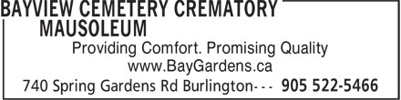Bayview Cemetery Crematory Mausoleum (905-522-5466) - Annonce illustrée======= - Providing Comfort. Promising Quality www.BayGardens.ca