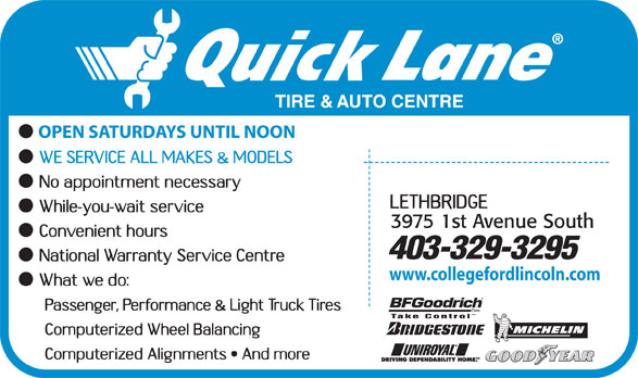 Quick Lane (403-329-3295) - Display Ad - OPEN SATURDAYS UNTIL NOON 403-329-3295 www.collegefordlincoln.com tm Take Control