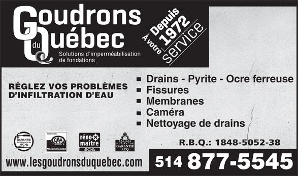 Goudrons Du Québec (514-877-5545) - Annonce illustrée======= - Solutions d imperméabilisation de fondations Drains - Pyrite - Ocre ferreuse RÉGLEZ VOS PROBLÈMES Fissures D INFILTRATION D EAU Membranes Caméra Nettoyage de drains Recommended www.lesgoudronsduquebec.com 514 877-5545 du
