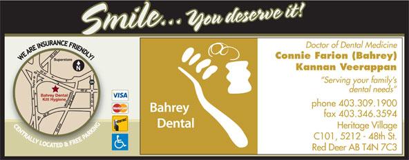 Bahrey Dental & Kitt Hygiene (403-309-1900) - Annonce illustrée======= - Doctor of Dental Medicine Connie Farion (Bahrey) Kannan Veerappan Serving your family s dental needs phone 403.309.1900 fax 403.346.3594 Heritage Village C101, 5212 - 48th St. Red Deer AB T4N 7C3