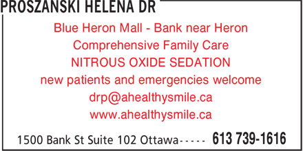 Dr Helena Proszanski (613-739-1616) - Display Ad - Blue Heron Mall - Bank near Heron Comprehensive Family Care NITROUS OXIDE SEDATION new patients and emergencies welcome www.ahealthysmile.ca