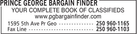 Prince George Bargain Finder Ltd (250-960-1165) - Annonce illustrée======= - www.pgbargainfinder.com YOUR COMPLETE BOOK OF CLASSIFIEDS