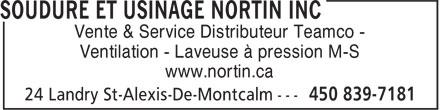 Soudure et Usinage Nortin Inc (450-839-7181) - Annonce illustrée======= - Vente & Service Distributeur Teamco - Ventilation - Laveuse à pression M-S www.nortin.ca