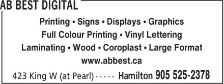 AB Best Digital (905-525-2378) - Annonce illustrée======= - Printing ¿ Signs ¿ Displays ¿ Graphics Full Colour Printing ¿ Vinyl Lettering Laminating ¿ Wood ¿ Coroplast ¿ Large Format www.abbest.ca