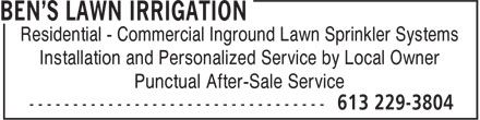 Ben's Lawn Irrigation (613-229-3804) - Display Ad - Residential - Commercial Inground Lawn Sprinkler Systems Installation and Personalized Service by Local Owner Punctual After-Sale Service