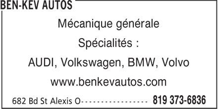 Ben-Kev Autos (819-373-6836) - Annonce illustrée======= - Mécanique générale Spécialités : AUDI, Volkswagen, BMW, Volvo www.benkevautos.com