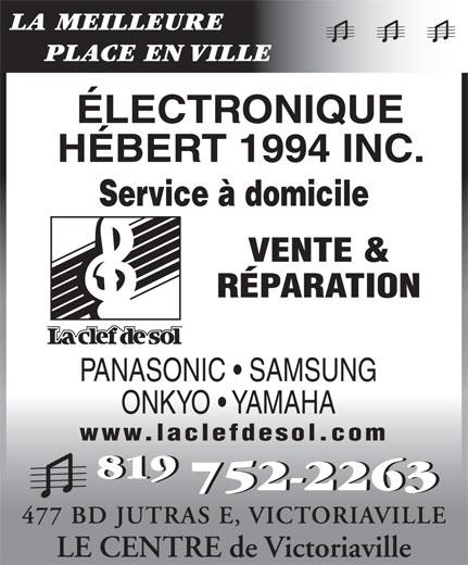 Electronique Hébert Clef De Sol (819-752-2263) - Annonce illustrée======= - LA MEILLEURE PLACE EN VILLE ÉLECTRONIQUE HÉBERT 1994 INC. Service à domicile VENTE & RÉPARATION PANASONIC   SAMSUNG ONKYO   YAMAHA www.laclefdesol.com 819819 752-2263752-2263