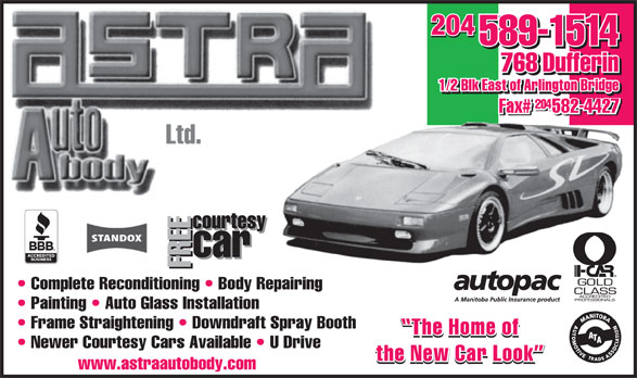 Astra Autobody Ltd (204-589-1514) - Annonce illustrée======= - 204 204204 768 Dufferin 1/2 Blk East of Arlington Bridge 204 esy courtesy car car Fwww.ast Fcourt Complete Reconditioning   Body Repairing Painting   Auto Glass Installation Frame Straightening   Downdraft Spray Booth Newer Courtesy Cars Available   U Drive raautobody.com 589-1514
