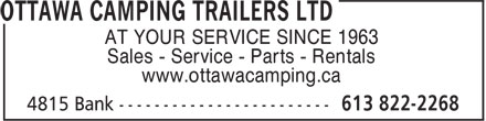 Ottawa Camping Trailers Ltd (613-822-2268) - Display Ad - AT YOUR SERVICE SINCE 1963 Sales - Service - Parts - Rentals www.ottawacamping.ca
